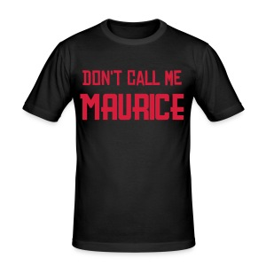 Don't call me Maurice. - slim fit T-shirt