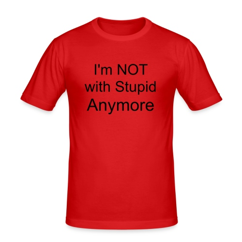 I'm NOT with Stupid Anymore - Men's Slim Fit T-Shirt
