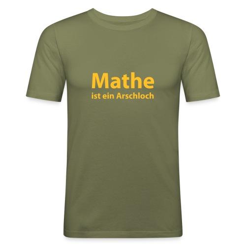 Mathe ist ein Arschloch - Männer Slim Fit T-Shirt