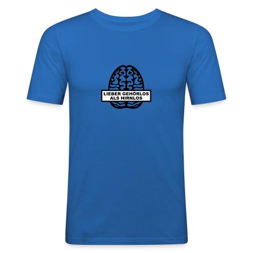 Lieber Gehörlos als Hirnlos - Männer Slim Fit T-Shirt