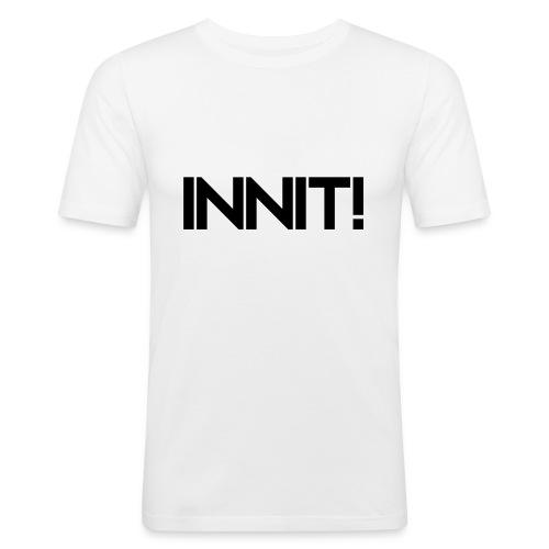 INNIT! - Men's Slim Fit T-Shirt