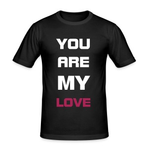YOU are my LOVE - Camiseta ajustada hombre