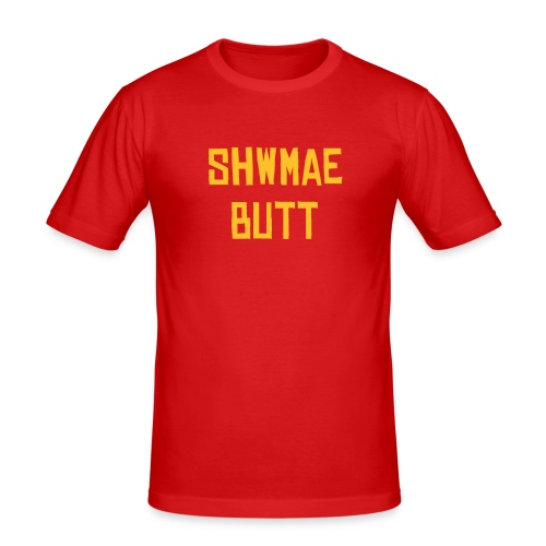 Shwmae butt - Male - Men's Slim Fit T-Shirt