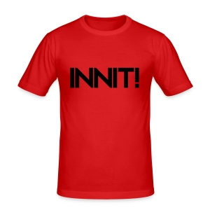INNIT! - Men's Slim Fit T-Shirt
