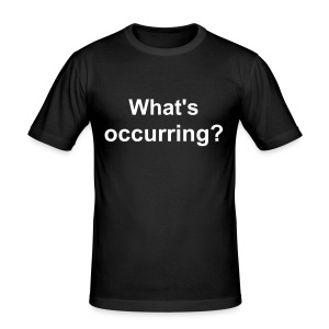 What's Occurring? - Men's Slim Fit T-Shirt