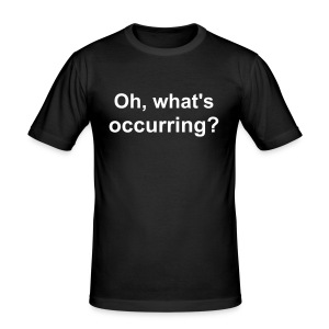 Oh, What's Occurring? - Men's Slim Fit T-Shirt