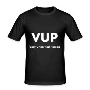 VUP : Very Uninvited Person - slim fit T-shirt