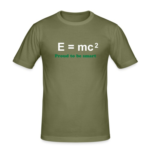 E = mc2 (proud to be smart) - slim fit T-shirt