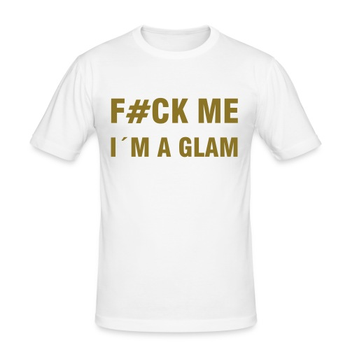F#CK - I´M GLAM - Männer Slim Fit T-Shirt
