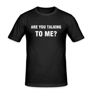 Are you talking to me? - Taxi Driver Tee - Men's Slim Fit T-Shirt