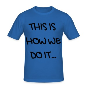 This is how we do it - Montell Jordan Tee - Men's Slim Fit T-Shirt