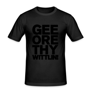 GEE ORE THY WITTLIN! - Men's Slim Fit T-Shirt