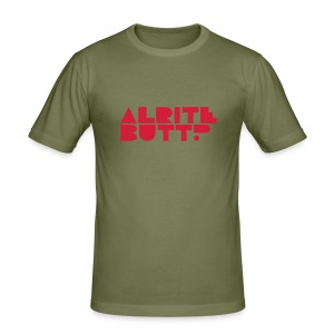 Alrite butt? - Men's Slim Fit T-Shirt