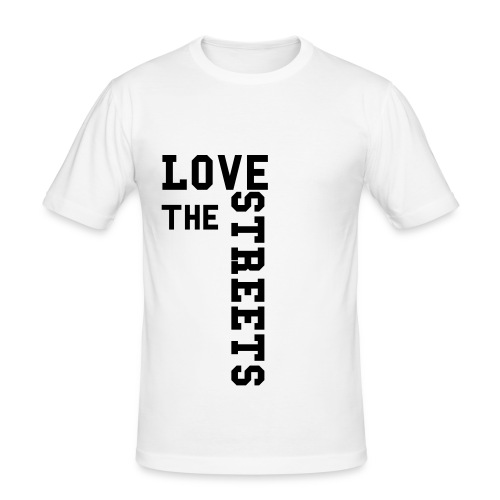 Love the streets - Slim Fit T-shirt herr