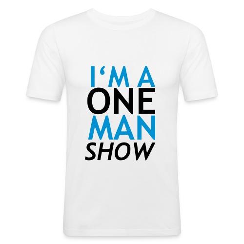 I am a one man show - Männer Slim Fit T-Shirt