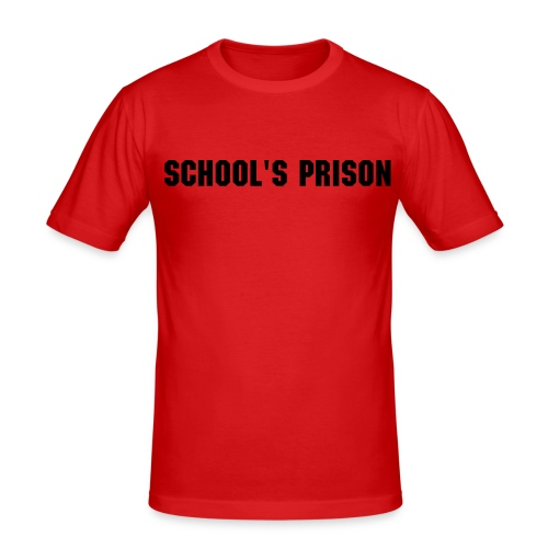 School is een gevangenis - slim fit T-shirt
