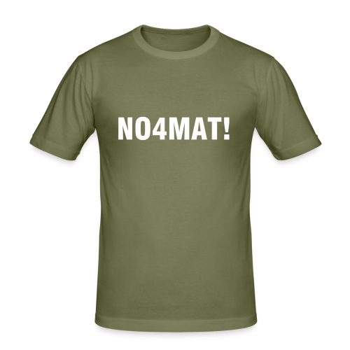 NO4MAT! - Männer Slim Fit T-Shirt