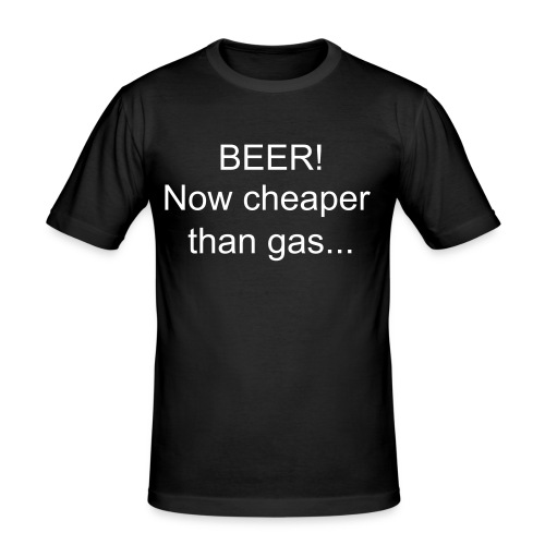 BEER, now cheaper than gas - Men's Slim Fit T-Shirt
