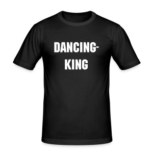 Dancing-King - Männer Slim Fit T-Shirt
