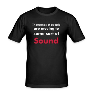 Thousands of people are moving to some sort of sound - slim fit T-shirt