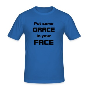 Put some grace in your face - slim fit T-shirt