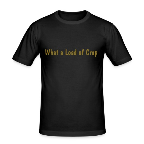What a Load of Cr.. - Men's Slim Fit T-Shirt