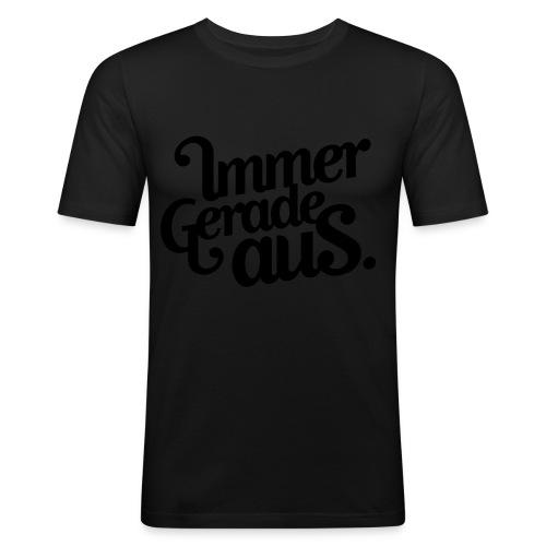 Immer Gerade Aus - slim fit T-shirt