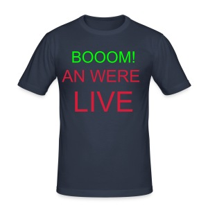 BOOOM AN WERE LIVE - Men's Slim Fit T-Shirt