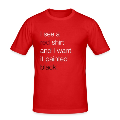 I see a RED shirt... - slim fit T-shirt