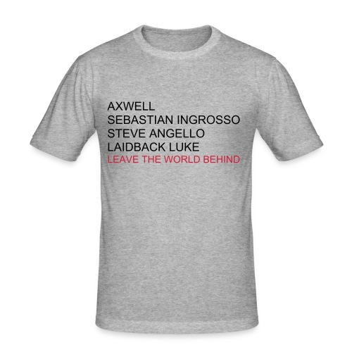 LEAVE THE WORLD BEHIND - Men's Slim Fit T-Shirt