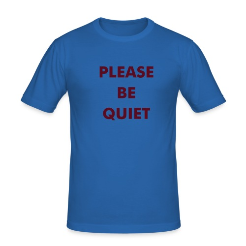 Please be quiet - Slim Fit T-skjorte for menn