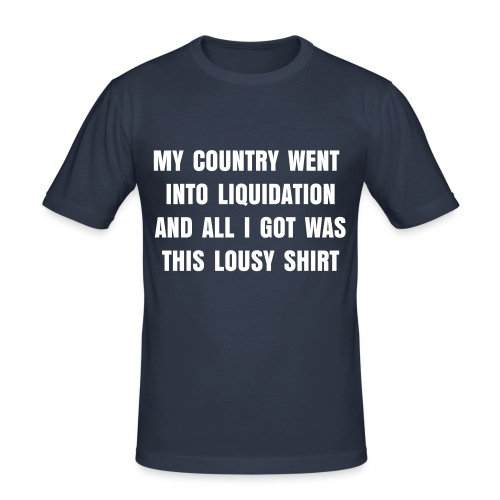 My country went into liquidation - Men's Slim Fit T-Shirt