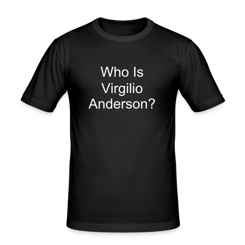 Who Is Virgilio Anderson? - Men's Slim Fit T-Shirt
