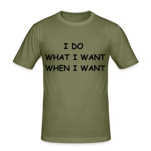 i do what i want when i want - Tee shirt près du corps Homme