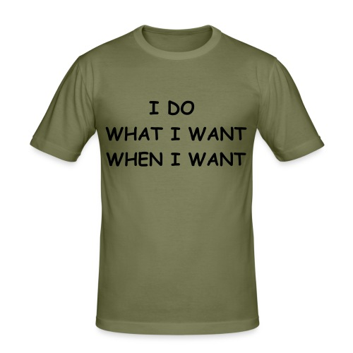 i do what i want when i want - T-shirt près du corps Homme