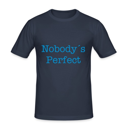 nobodys perfect - Männer Slim Fit T-Shirt