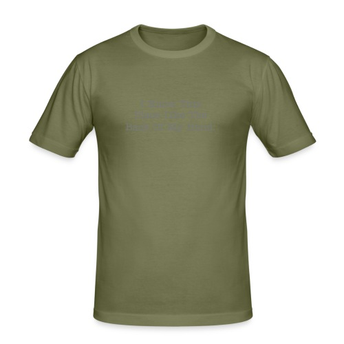 Men's Slim Fit T-Shirt - I Know This Place Like The Back Of My Hand