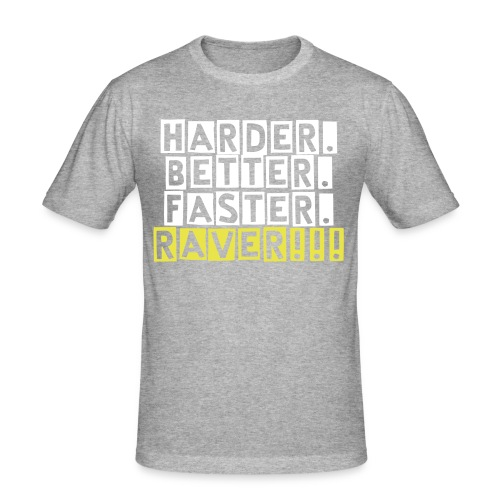 HARDER BETTER FASTER RAVER - Männer Slim Fit T-Shirt
