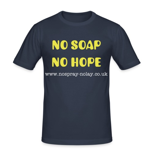 No Soap No Hope - Men's Slim Fit T-Shirt