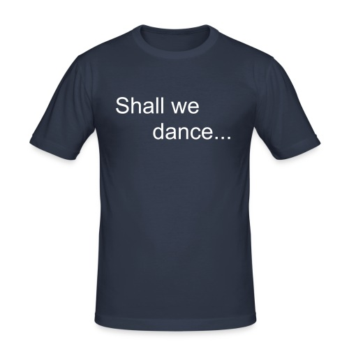 Shall we dance... - Männer Slim Fit T-Shirt