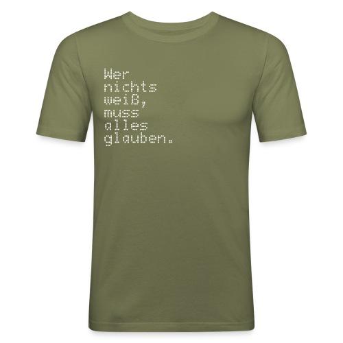 Wer nichts weiß … - Männer Slim Fit T-Shirt