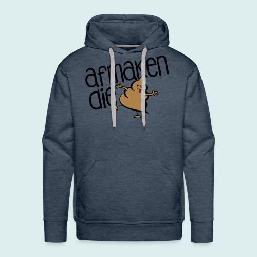 afmaken die shit - Mannen Premium hoodie