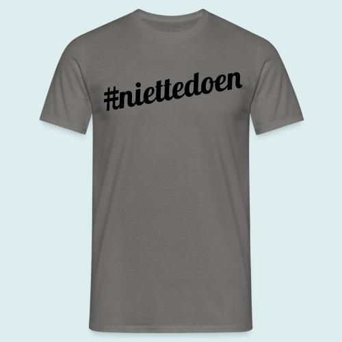 niettedoen - Mannen T-shirt
