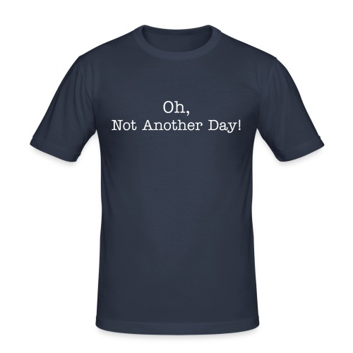 another day - white text - Men's Slim Fit T-Shirt