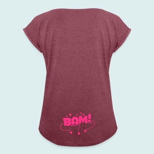 bam - Vrouwen T-shirt met opgerolde mouwen