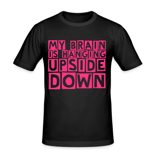 My Brain is Hanging Upside Down Only text black/pink - Slim Fit T-shirt herr