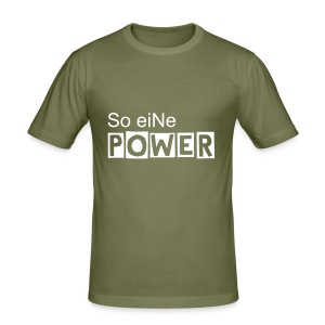 So eiNe POWER - Männer Slim Fit T-Shirt