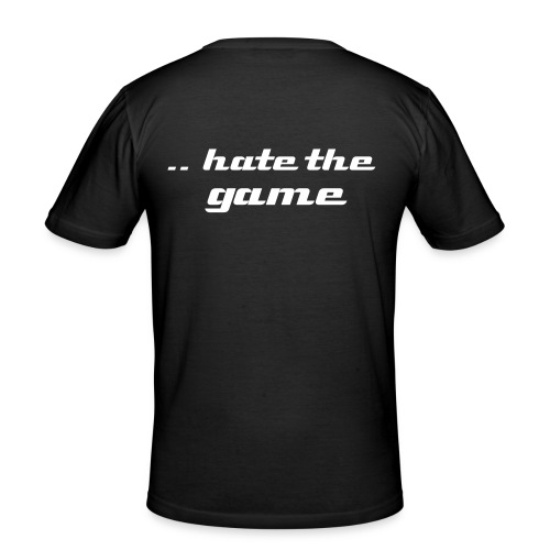 dont  hate the player - blk - Men's Slim Fit T-Shirt