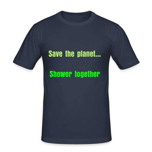 "T-shirt ""Savethe planet..Shower together"" - slim fit T-shirt"