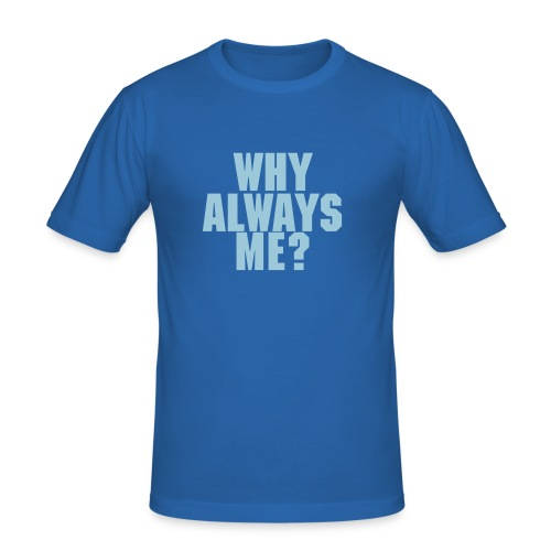 "Mario Balotelli ""Why Always Me?"" - Men's Slim Fit T-Shirt"